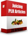 25 Juicing Plr Articles PLR Article