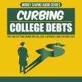 Curbing College Debts MRR Audio