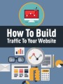 How To Build Traffic To Your Website PLR Ebook