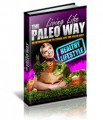 Living Life The Paleo Way PLR Ebook With Video