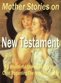 Mother Stories On New Testament Resale Rights Ebook