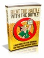 Beat The Battle With The Bottle Mrr Ebook