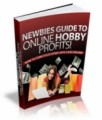 Newbies Guide To Online Hobby Profits Mrr Ebook