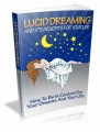 Lucid Dreaming And It's Benefits For Your Life Mrr Ebook