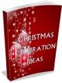 Christmas Celebration Ideas Resale Rights Ebook