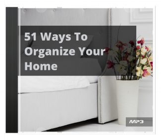 51 Ways To Organize Your Home MRR Audio