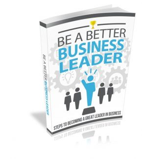 Be A Better Business Leader Resale Rights Ebook