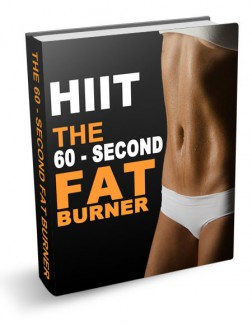 Hiit – The 60-Second Fat Burner Personal Use Ebook