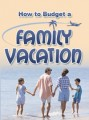 How To Budget A Family Vacation PLR Ebook