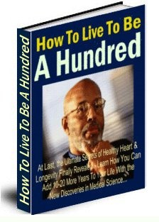 How To Live To Be A Hundred Resale Rights Ebook