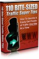 110 Bite Sized Traffic Super Tips Mrr Ebook