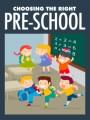 Choosing The Right Pre-School MRR Ebook