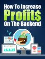 How To Increase Profits On The Backend PLR Ebook