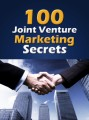 100 Joint Venture Marketing Secrets Give Away Rights Ebook