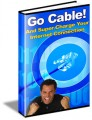 Go Cable And Supercharge Your Internet Connection PLR Ebook