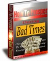 How To Prosper During Bad Times PLR Ebook