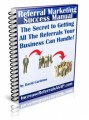 Referral Marketing Success Manual Give Away Rights Ebook