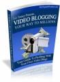 Video Blogging To Millions Mrr Ebook