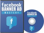 Facebook Banner Ad Mastery MRR Video