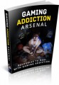 Gaming Addiction Arsenal MRR Ebook