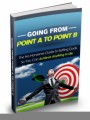 Going From Point A To Point B Give Away Rights Ebook