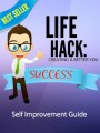 Life Hack - Creating A Better You MRR Ebook