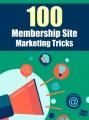100 Membership Site Marketing Tricks PLR Ebook