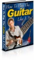 How To Play The Guitar Like A Pro Plr Ebook