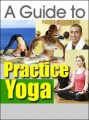 A Guide To Practice Yoga Resale Rights Ebook