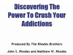 Discovering The Power To Crush Your Addictions Personal ...