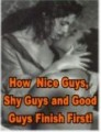 How Nice Guys, Shy Guys And Good Guys Finish First ...