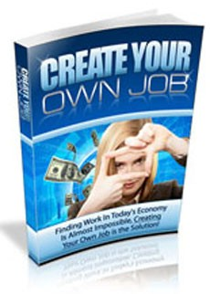 How To Create Your Own Job Personal Use Ebook