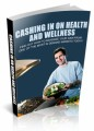 Cashing In On Health And Wellness MRR Ebook