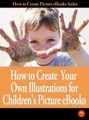 How To Create Your Own Illustrations For Childrens ...