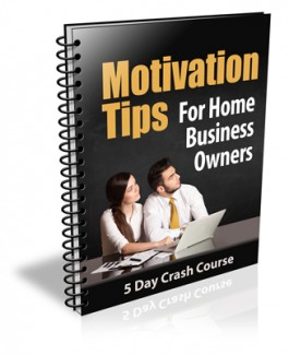 Motivation Tips For Home Business Owners PLR Autoresponder Messages