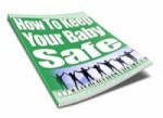 How To Keep Your Baby Safe Resale Rights Ebook