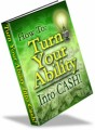 How To Turn Your Ability Into CASH Mrr Ebook