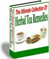 The Ultimate Collection Of Herbal Tea Remedies Resale ...