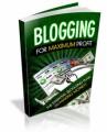 Blogging For Maximum Profit MRR Ebook