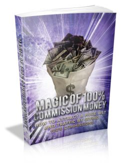 Magic Of 100 Percent Commission Money Mrr Ebook