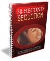 30 Second Seduction Secrets PLR Ebook