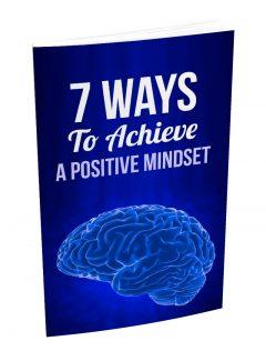 7 Ways To Achieve A Positive Mindset MRR Ebook