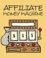 Affiliate Money Machine Resale Rights Ebook