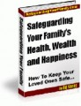 Safeguarding Your Family's Health, Wealth  Happiness ...