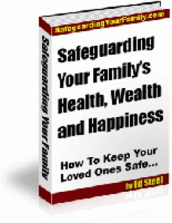 Safeguarding Your Family's Health, Wealth  Happiness MRR Ebook