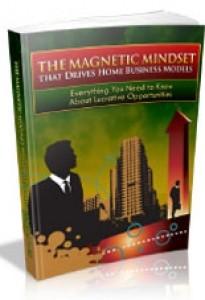 The Magnetic Mindset That Drives Home Business Models Mrr Ebook
