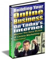 Building Your Business On Today's Internet MRR Ebook