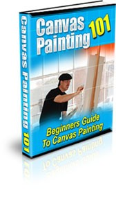 Canvas Painting 101 – Beginners Guide To Canvas Painting Plr Ebook