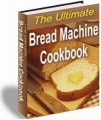 The Ultimate Bread Machine Cookbook Resale Rights Ebook