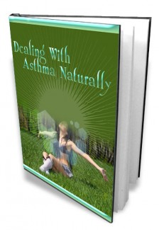 Dealing With Asthma Naturally Mrr Ebook